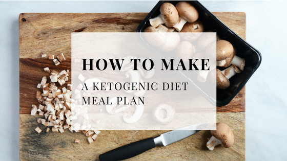How to Make a Ketogenic Meal Plan