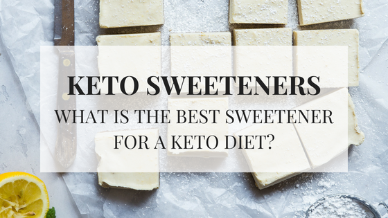 Keto Sweeteners - What is the Best Sweetener for a Keto Diet?