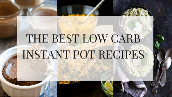 The Best Low Carb Instant Pot Recipes