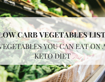 LOW CARB VEGETABLES LIST. VEGETABLES YOU CAN EAT ON A KETO DIET text