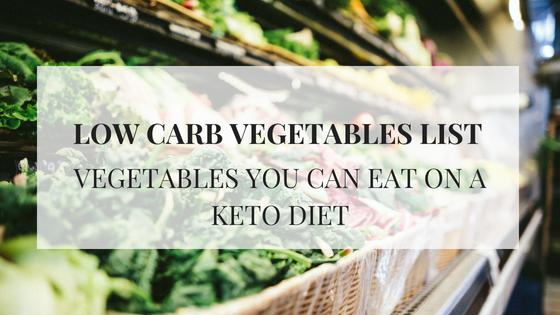 Low Carb Vegetables | Keto Vegetable Food Lists