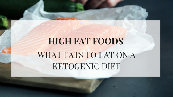 High Fat Foods for Keto – The fatty details you need to know.