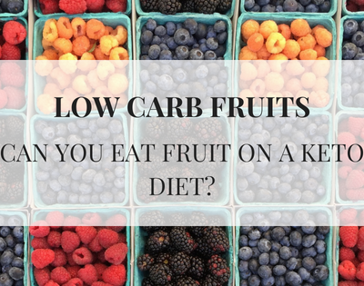 LOW CARB FRUITS Can you eat fruit on a keto diet? text over an image of berries in a basket