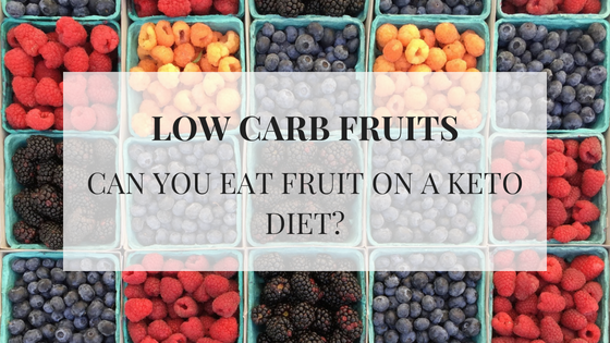 Low Carb Fruits List – The Ultimate Guide to Keto Fruits