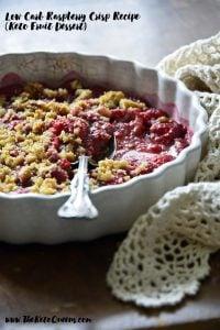 Low Carb Raspberry Crisp Recipe (Keto Fruit Dessert) with Description