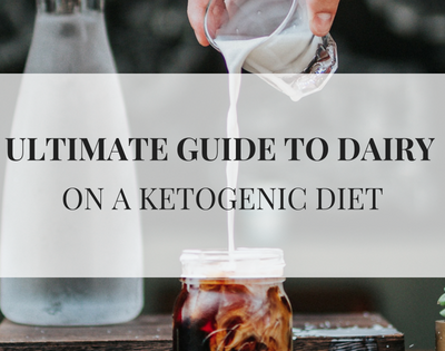 ULTIMATE GUIDE TO DAIRY ON A KETOGENIC DIET text