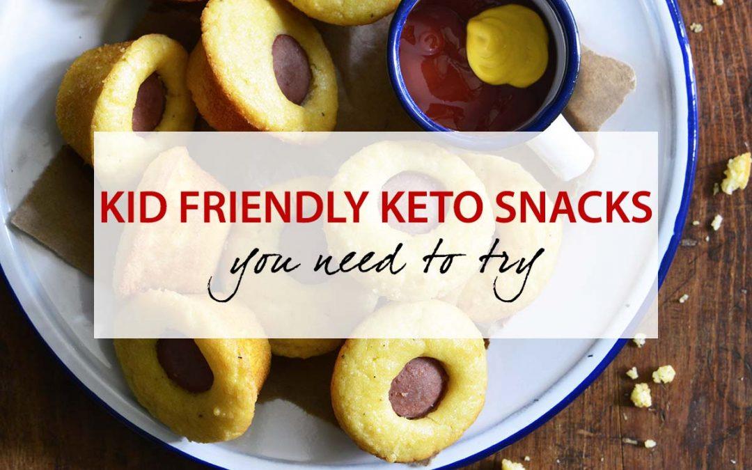 15 Kid Friendly Keto Snacks You Won't Want to Miss!