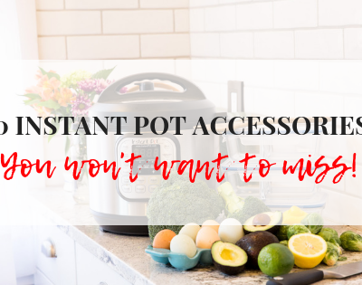 10 INSTANT POT ACCESSORIES text over an images of an Instant Pot