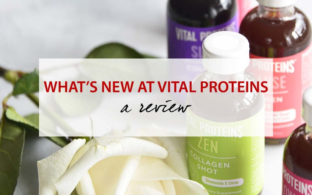 What's New At Vital Proteins – A Review