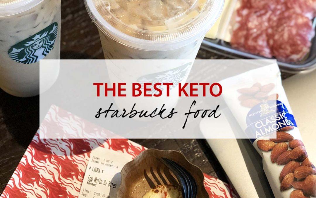 The BEST Keto Starbucks Food