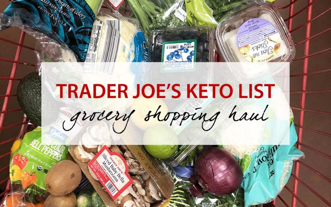 Trader Joe's Keto List – Grocery Shopping Haul