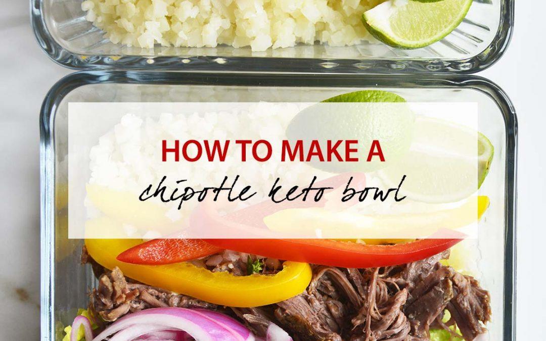 How to Make a Chipotle Keto Bowl