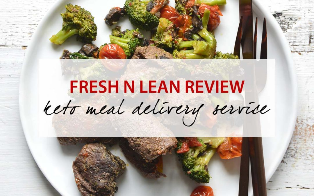 Fresh N Lean Review | Keto Meal Delivery Service