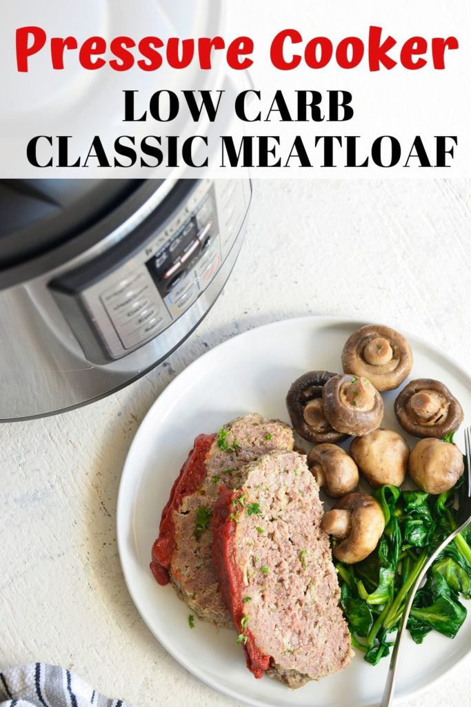 LOW CARB PRESSURE COOKER CLASSIC MEATLOAF PIN