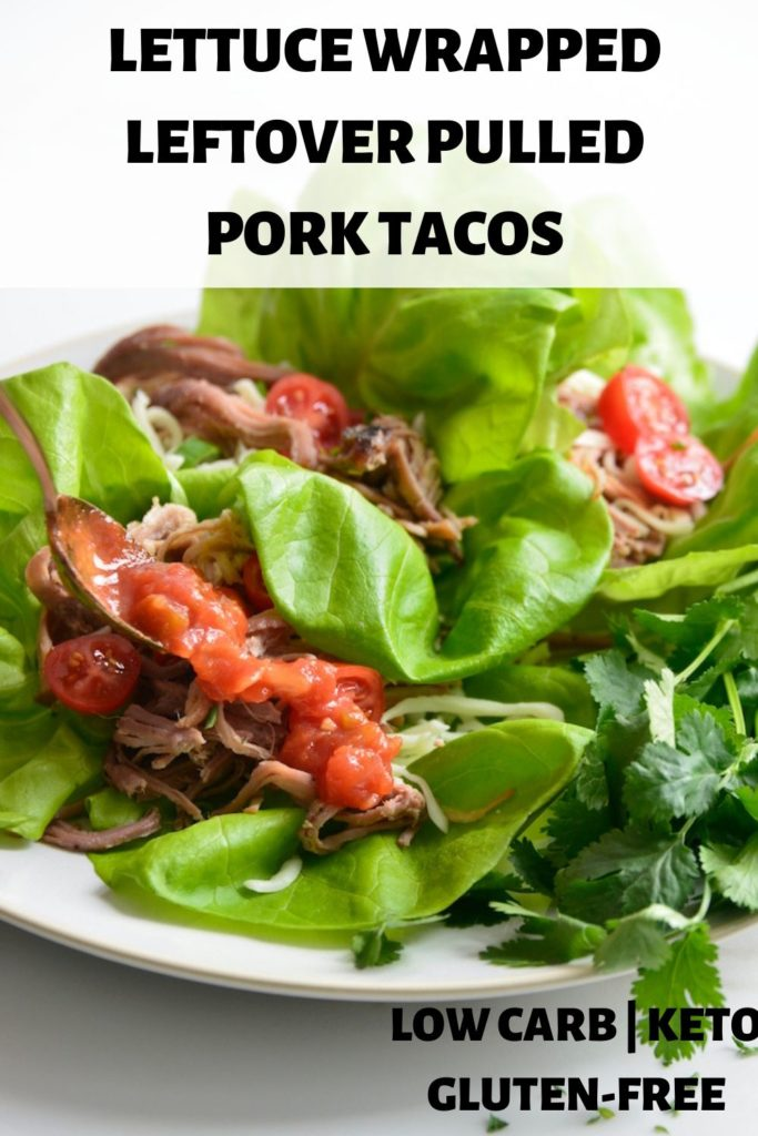 LETTUCE WRAPPED LEFTOVER PULLED PORK TACOS PINABLE IMAGE