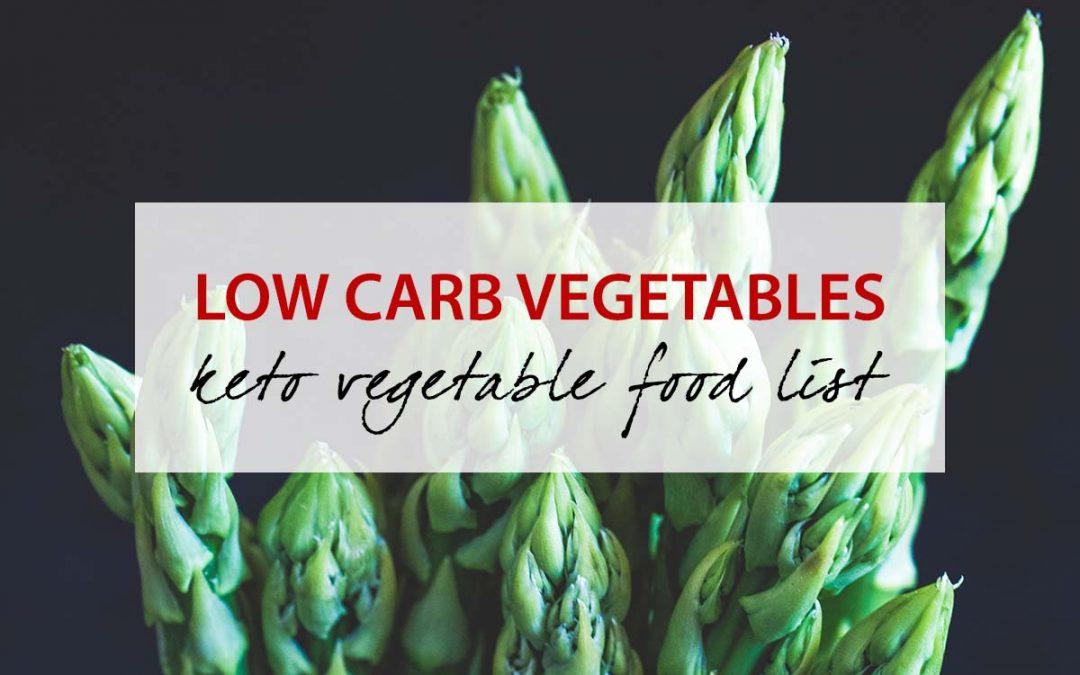 Low Carb Vegetables   Keto Vegetable Food Lists