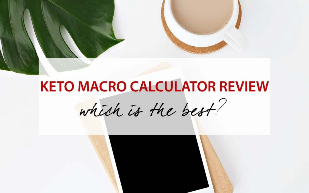 Keto Macro Calculator Review | Which is the best?