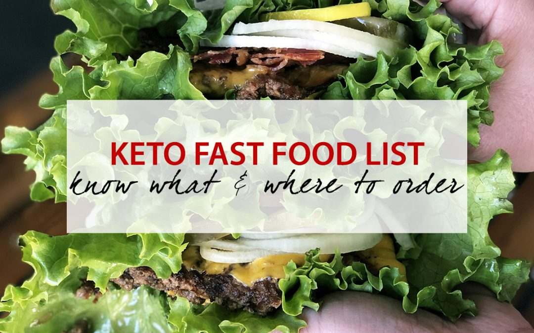 Keto Fast Food List – Know What and Where to Order